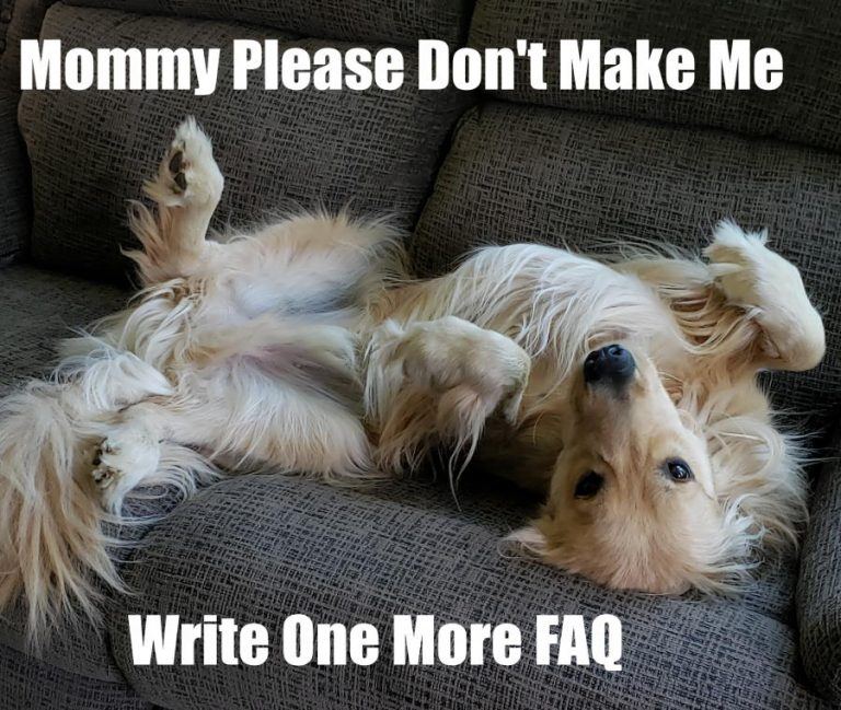 exhausted dog with meme mommy please don't make me write one more faq